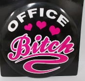Office Bitch - Large Badge